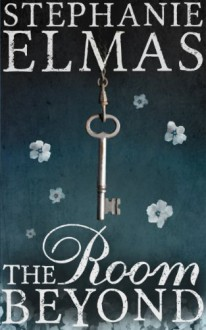 The Room Beyond - Stephanie Elmas
