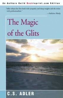 The Magic of the Glits - Carole S. Adler, C.S. Adler