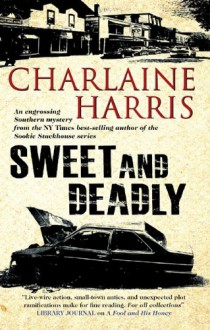 Sweet and Deadly - Charlaine Harris