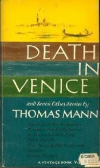 Death in Venice and Seven Other Stories - Thomas Mann, H.T. Lowe-Porter