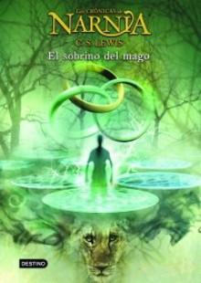 El Sobrino del Mago (Las Crónicas de Narnia, #1) - C.S. Lewis