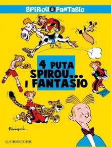 4 puta ... Spirou i Fantasio - André Franquin, Darko Macan