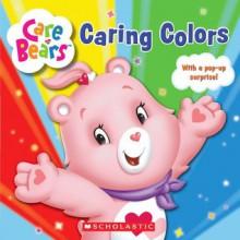 Caring Colors - Scholastic Inc., Scholastic Editorial
