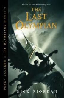 The Last Olympian (Percy Jackson & the Olympians, Book 5) - Rick Riordan