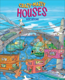 Crazy-Mazey Houses - Scot Ritchie