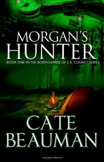 Morgan's Hunter - Cate Beauman