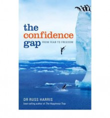The Confidence Gap - Russ Harris