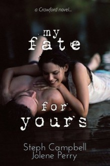 My Fate for Yours (My Heart for Yours, #0.5) - Steph Campbell, Jolene Perry