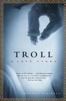 Troll: A Love Story - Johanna Sinisalo