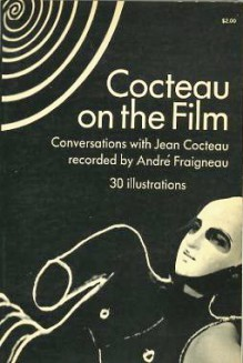 Cocteau on the Film; - Jean Cocteau