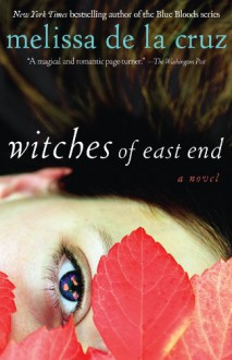 Witches of East End (The Beauchamp Family Book) - Melissa de la Cruz