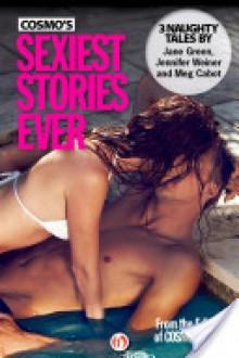Cosmo's Sexiest Stories Ever - Jane Green;Jennifer Weiner;Meg Cabot