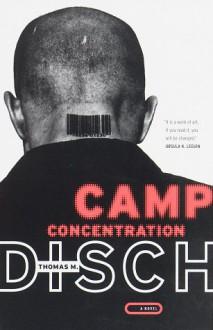 Camp Concentration: A Novel - Thomas M. Disch
