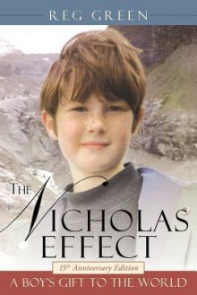 The Nicholas Effect: A Boy's Gift to the World - Reg Green