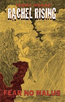Rachel Rising: Fear No Malus - Terry Moore