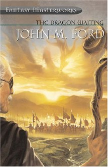 The Dragon Waiting - John M. Ford