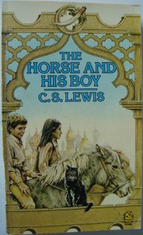 The Horse and His Boy (The Chronicles of Narnia, #3) - C.S. Lewis