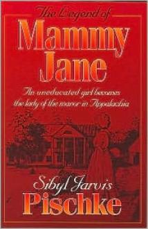 Legend of Mammy Jane - Sybil Piscke