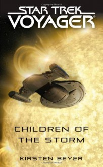 Star Trek: Voyager: Children of the Storm - Kirsten Beyer