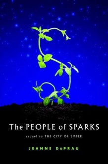 The People of Sparks (The Ember Series, #2) - Jeanne DuPrau