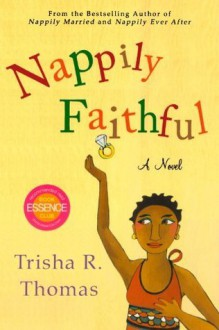 Nappily Faithful - Trisha R. Thomas
