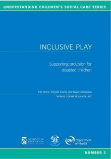 Inclusive Play: Supporting Provision for Disabled Children - Pat Petrie, Pamela Storey, Di Thompson