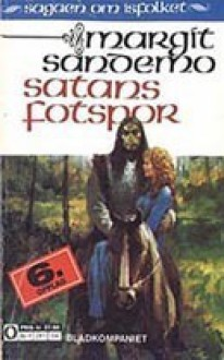 Satans fotspor (Sagaen om Isfolket, #13) - Margit Sandemo, Bente Meidell
