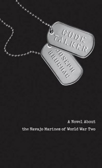 Code Talker: A Novel About the Navajo Marines of World War Two - Joseph Bruchac
