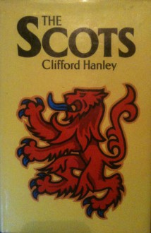 The Scots - Clifford Hanley