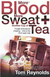 More Blood, More Sweat and Another Cup of Tea - Tom Reynolds