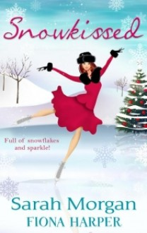 Snowkissed - Sarah Morgan, Fiona Harper