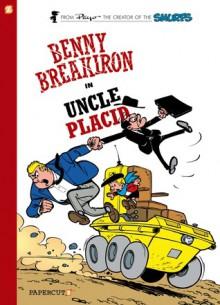 Benny Breakiron #4: Uncle Placid - Peyo, Yvan Delporte, Will Maltaite, François Walthéry