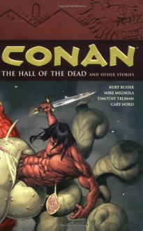 Conan, Vol. 4: The Halls of the Dead and Other Stories - Kurt Busiek, Mike Mignola, Timothy Truman, Cary Nord, Mark Finn