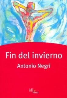Fin del Invierno - Antonio Negri