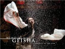 Memoirs of a Geisha: A Portrait of the Film - Peggy Mulloy, David James, Rob Marshall, Arthur Golden