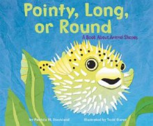 Pointy, Long, Or Round: A Book About Animal Shapes - Patricia M. Stockland, Todd Ouren