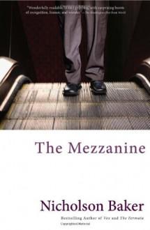 The Mezzanine - Nicholson Baker