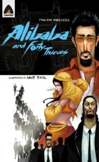 Ali Baba and The Fourty Thieves: Reloaded: A Graphic Novel - Anonymous, Amit Tayal, Poulomi Mukherjee