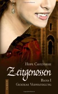 Zeitgenossen - Gemmas Verwandlung, Bd. 1 - Hope Cavendish