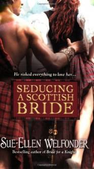 Seducing a Scottish Bride - Sue-Ellen Welfonder