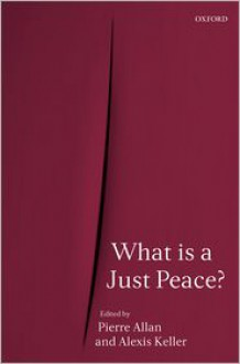 What Is a Just Peace? - Pierre Allan