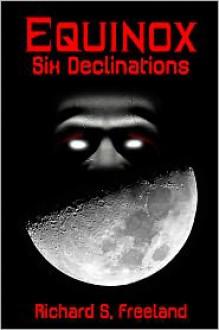 Equinox: Six Declinations - Richard Freeland