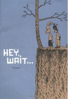 Hey, Wait... - Jason