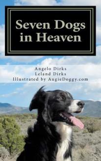 Seven Dogs in Heaven - Leland Dirks, AugieDoggy.com