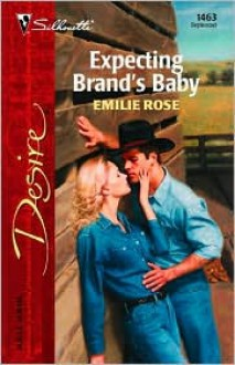 Expecting Brand's Baby - Emilie Rose
