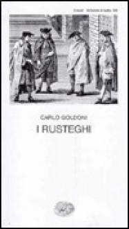 I Rusteghi - Carlo Goldoni