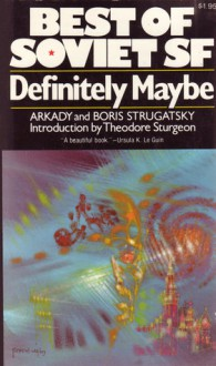 Definitely Maybe - Arkady Strugatsky, Boris Strugatsky