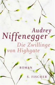 Die Zwillinge von Highgate - Audrey Niffenegger, Brigitte Jakobeit
