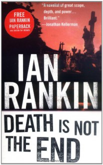 Death Is Not the End: A Novella - Ian Rankin