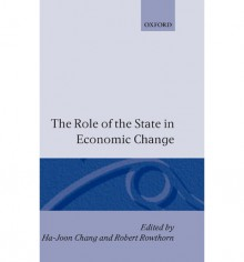 The Role of the State in Economic Change - Ha-Joon Chang
